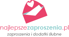 Najlepsze Zaproszenia .pl – zaproszenia ślubne